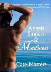 Angels, Sinners and Madmen ebook by Cate Masters