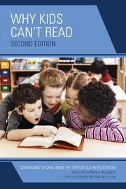 Why Kids Can't Read - Continuing to Challenge the Status Quo in Education ebook by Patrick R. Riccards,Phyllis Blaunstein,Reid Lyon