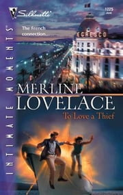 To Love a Thief ebook by Merline Lovelace
