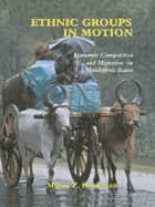 Ethnic Groups in Motion ebook by Milica Z. Bookman