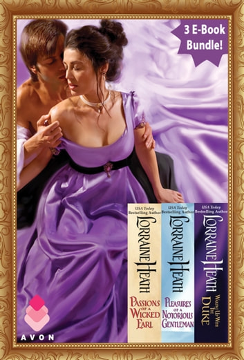 London's Greatest Lovers Collection - Passions of a Wicked Earl, Pleasures of a Notorious Gentleman, and Waking Up With the Duke ebook by Lorraine Heath