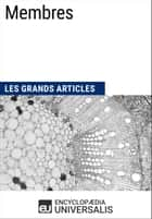 Membres - Les Grands Articles d'Universalis ebook by Encyclopaedia Universalis