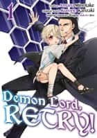 Demon Lord, Retry! (Manga) Volume 1 ebook by Kurone Kanzaki, Amaru Minotake, Adam Seacord