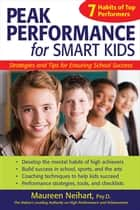 Peak Performance for Smart Kids - Strategies and Tips for Ensuring School Success ebook by Maureen Neihart, Psy.D.