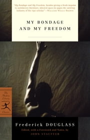 My Bondage and My Freedom ebook by Frederick Douglass,John Stauffer