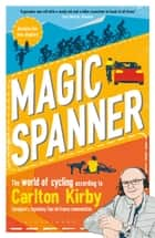 Magic Spanner - SHORTLISTED FOR THE TELEGRAPH SPORTS BOOK AWARDS 2020 ebook by Carlton Kirby, Robbie Broughton