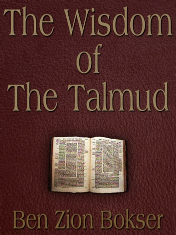 The Wisdom Of The Talmud ebook by Ben Zion Bokser