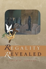 Regality Revealed ebook by Sarah D. Johnson