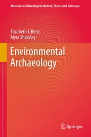 Environmental Archaeology ebook by Elizabeth Reitz,Myra Shackley