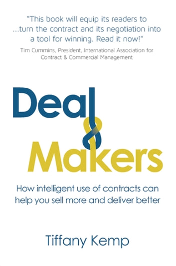 Deal Makers - How intelligent use of contracts can help you sell more and deliver better ebook by Tiffany Kemp