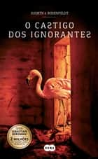 O castigo dos ignorantes (Sebastian Bergman 5) ebook by Hans Rosenfeldt, Michael Hjorth