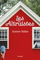 Les altruistes ebook by Andrew Ridker, Olivier Deparis