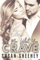 Tell Me What You Crave ebook by Susan Sheehey