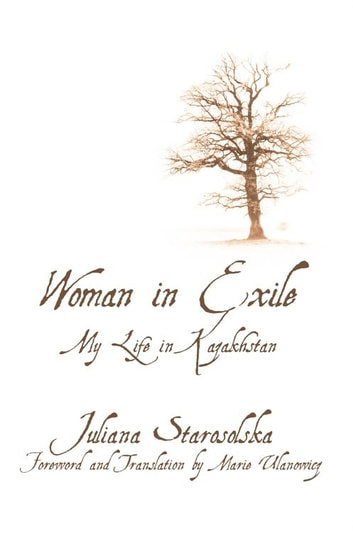 Woman in Exile - My Life in Kazakhstan ebook by Juliana Starosolska