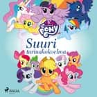 My Little Pony - Suuri tarinakokoelma audiobook by
