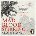 Mad Blood Stirring audiobook by