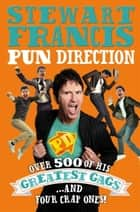 Pun Direction ebook by Stewart Francis