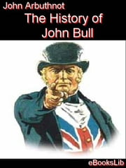The History of John Bull ebook by John Arbuthnot