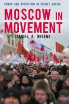 Moscow in Movement ebook by Samuel Greene