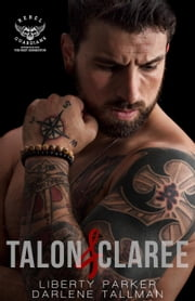 Talon & Claree - Rebel Guardians Next Generation, #1 ebook by Liberty Parker