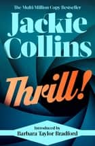 Thrill! - introduced by Barbara Taylor Bradford ebook by Jackie Collins