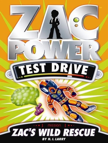 Zac Power Test Drive: Zac's Wild Rescue ebook by H. I. Larry