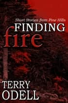 Finding Fire ebook by Terry Odell