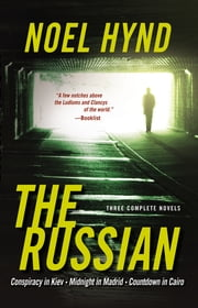 The Russian - Three Complete Novels ebook by Noel Hynd