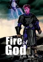 Fire of God - The Dark Angel Tales ebook by J.M. Kelly