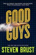 Good Guys ebook by Steven Brust
