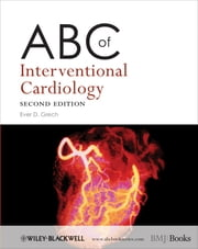 ABC of Interventional Cardiology ebook by Ever D. Grech