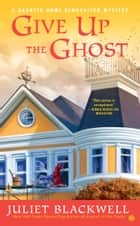 Give Up the Ghost ebook by