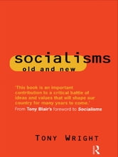 Socialisms: Old and New ebook by Tony Wright