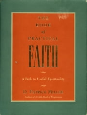 The Book of Practical Faith ebook by D. Patrick Miller