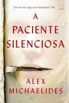 A paciente silenciosa eBook by