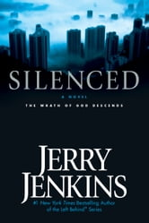 Silenced - The Wrath of God Descends ebook by Jerry B. Jenkins