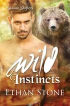 Wild Instincts ebook by Ethan Stone