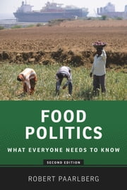 Food Politics: What Everyone Needs to Know ebook by Robert Paarlberg