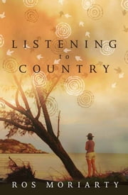 Listening to Country ebook by Ros Moriarty