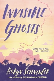 Invisible Ghosts ebook by Robyn Schneider
