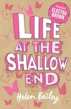 Electra Brown: Life at the Shallow End - Book 1 ebook by Helen Bailey