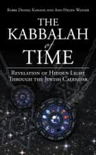 The Kabbalah of Time ebook by Rabbi Daniel Kahane & Ann Helen Wainer