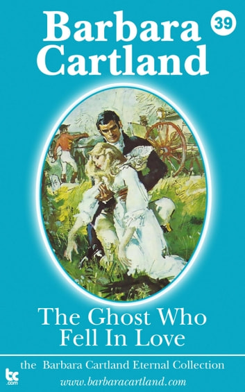 The Ghost who Fell in Love ebook by Barbara Cartland