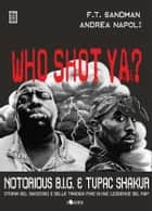 Who Shot Ya? ebook by Andrea Napoli e F.T. Sandman