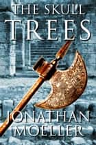 The Skull Trees ebook by