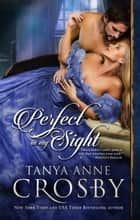 Perfect In My Sight ebook by Tanya Anne Crosby