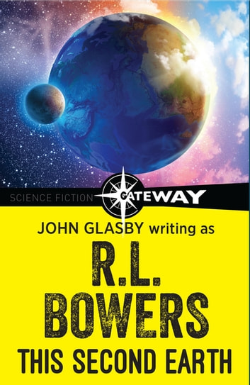 This Second Earth ebook by John Glasby,R.L. Bowers