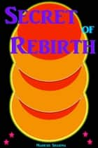 Secret of Rebirth ebook by Mahesh Sharma