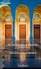Au royaume de Nadira - Séduite par le prince ebook by Liz Fielding, Annie West