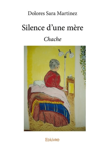 Silence d'une mère - Chache ebook by Dolores Sara Martinez